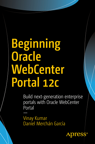 Beginning Oracle WebCenter Portal 12c