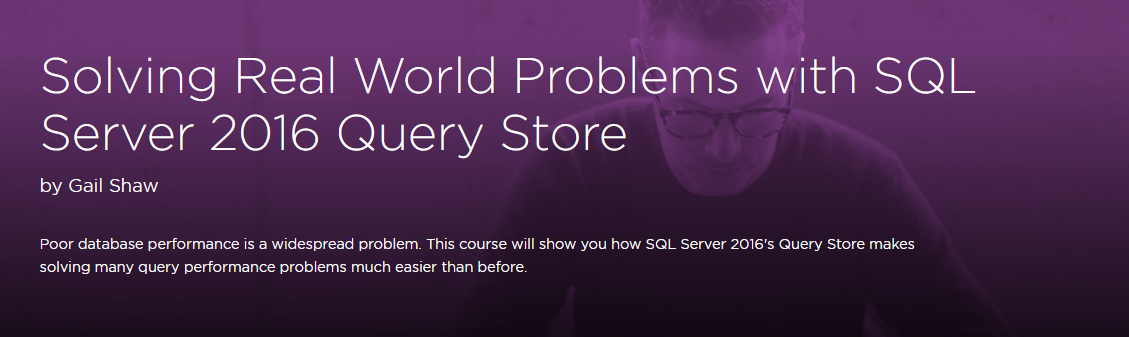 Solving Real World Problems with SQL Server 2016 Query Store