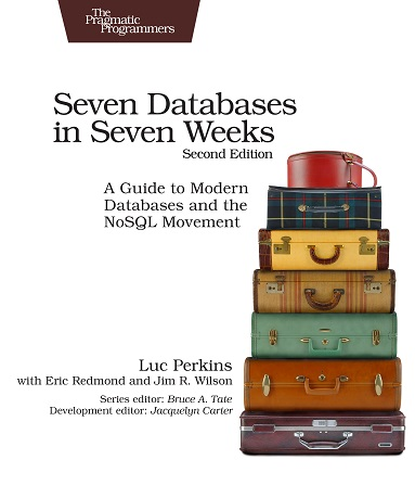 Seven Databases in Seven Weeks, Second Edition